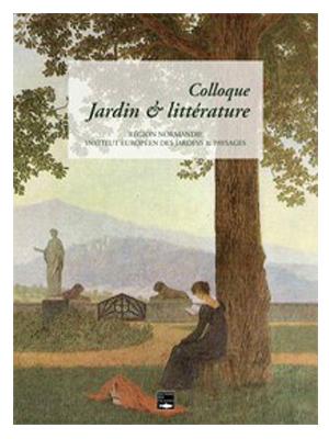 """Actes du colloque """"Jardin & littérature"""""""