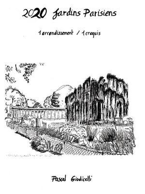 2020 JARDINS PARISIENS : 1 arrondissement /1 croquis