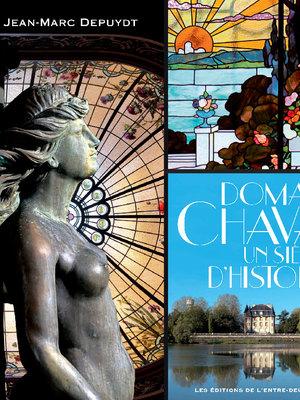 Domaine Chavat, Un siècle d'Histoire
