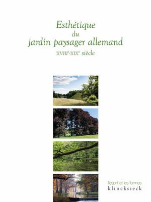 Esthétique du jardin paysager allemand XVIIIe-XIXe siècle
