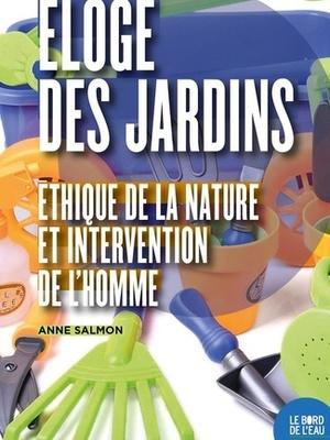 Éloge Des Jardins. Éthique De La Nature Et Intervention De L'homme