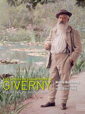 Les jardins de Claude Monet à Giverny Histoire d'une restauration