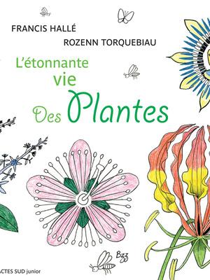 L'Etonnante vie des Plantes