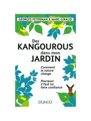 Des kangourous dans mon jardin-Comment la nature change - Pourquoi il faut lui faire confiance