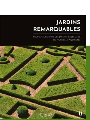 Jardins Remarquables Nouvelle Aquitaine