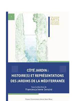 Côté jardin: Histoire(s) et représentations des jardins de la Méditerranée