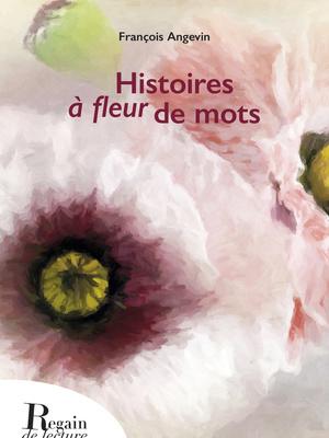 Histoires à Fleur de mots