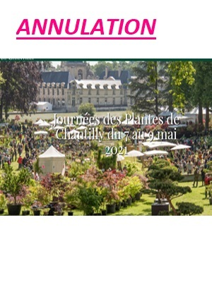 ANNULATION Journées des Plantes de Chantilly mai 2021