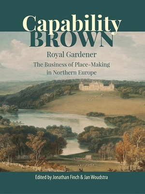 Capability Brown, Royal Gardener: the Business of Place-Making in Northern Europe