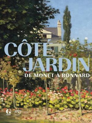Côté Jardin de Monet à Bonnard